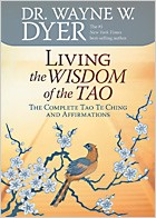 Living the Wisdom of the Tao by Dr. Wayne Dyer
