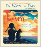 I Am - Why Two Little Words Mean So Much by Dr. Wayne Dyer | Children's Book