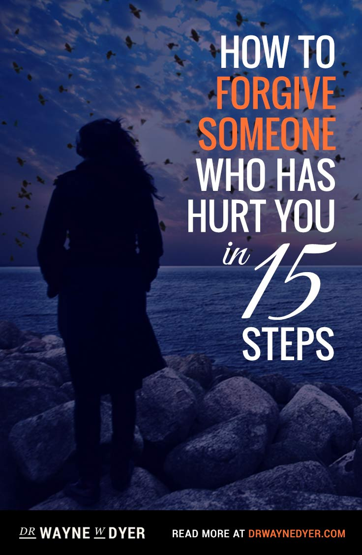 Quotes About Going Away From Someone You Love How To Forgive Someone Who Has Hurt You In 15 Steps