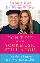 Don't Die With Your Music Still In You by Serena Dyer