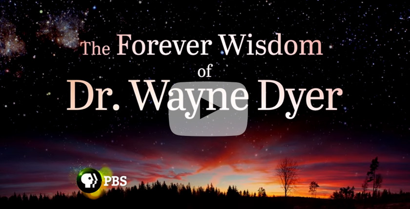 The Forever Wisdom of Wayne Dyer on PBS