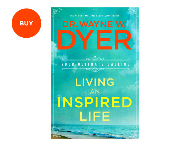 Living An Inspired Life by Dr. Wayne W. Dyer #wayne #dyer #book